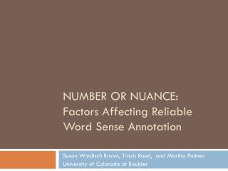Number or Nuance:  Factors Affecting Reliable Word Sense Annotation
