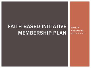 FAITH BASED INITIATIVE MEMBERSHIP PLAN