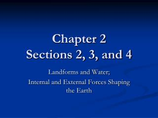 Chapter 2  Sections 2, 3, and 4