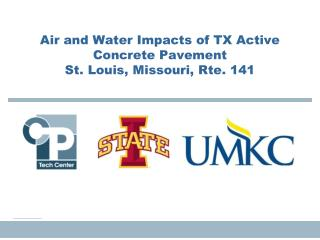 Air and Water  Impacts of TX Active Concrete Pavement St. Louis, Missouri, Rte. 141