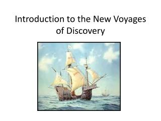 Introduction to the New Voyages of Discovery