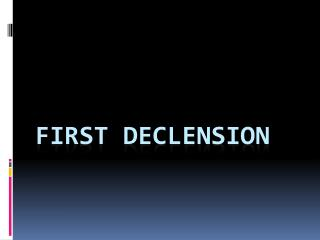 First declension