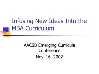 Infusing New Ideas Into the MBA Curriculum