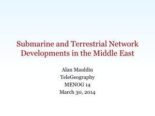 Submarine and Terrestrial Network Developments in the Middle East