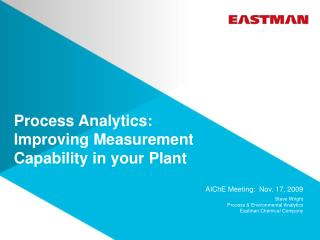 Process Analytics:  Improving Measurement Capability in your  Plant