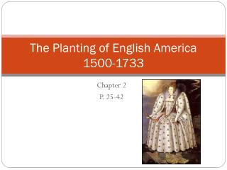 The Planting of English America  1500-1733