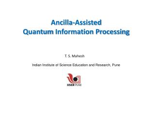 Ancilla-Assisted  Quantum  Information Processing