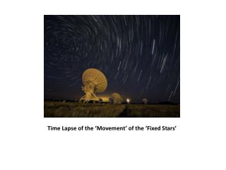 Time Lapse of the 'Movement' of the ' Fixed Stars'