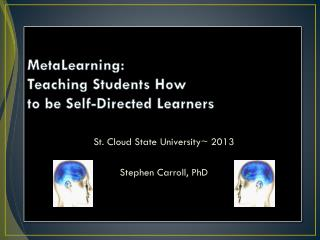MetaLearning : Teaching Students How to be Self-Directed Learners