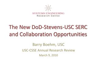 The New  DoD -Stevens-USC SERC and Collaboration Opportunities