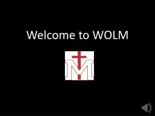 Welcome to WOLM