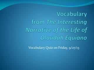 Vocabulary  from  The Interesting Narrative of the Life of  Olaudah Equiano
