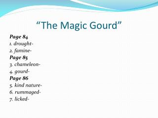 """The Magic Gourd"""