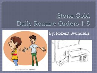 Stone  Cold Daily Routine Orders  1-5