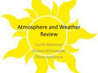 Atmosphere and Weather Review