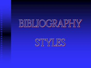 BIBLIOGRAPHY STYLES