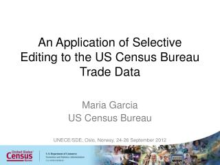 An Application of Selective Editing to the US Census Bureau Trade Data