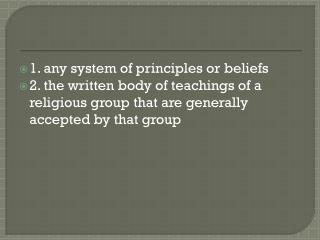 1. any system of principles or beliefs