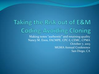 Taking the Risk out of E&M Coding-Avoiding Cloning