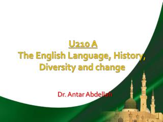U210  A The English Language, History, Diversity and change