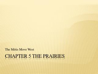Chapter 5 The Prairies
