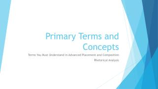 Primary Terms and Concepts