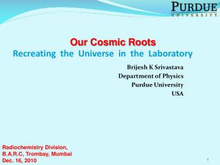 Recreating  the   Universe   in  the   Laboratory