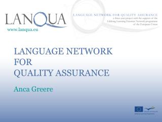 LANGUAGE NETWORK FOR QUALITY ASSURANCE