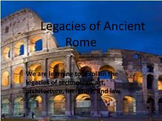 Legacies of Ancient Rome