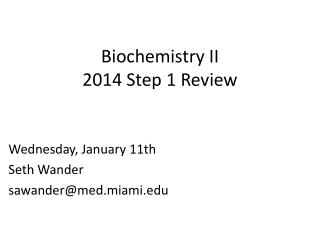 Biochemistry II 2014 Step 1 Review