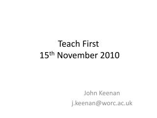 Teach First  15 th  November 2010