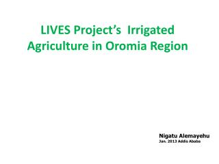 LIVES Project's  Irrigated Agriculture in  Oromia  Region