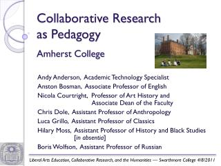 Collaborative Research  as Pedagogy Amherst College