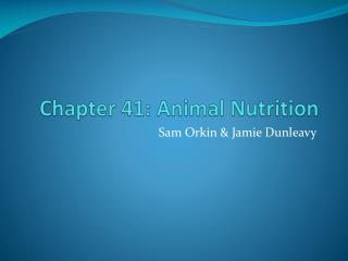 Chapter 41: Animal Nutrition
