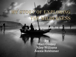 My Story of Exploring the Wilderness