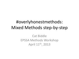 # overlyhonestmethods : Mixed Methods step-by-step