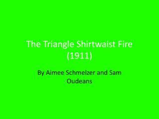 The Triangle Shirtwaist Fire (1911)