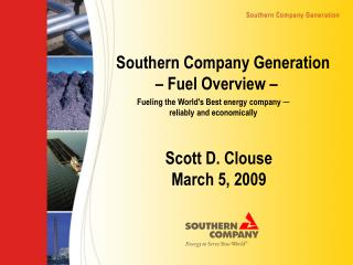 Southern Company Generation  	 – Fuel Overview –