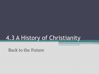 4.3 A History of Christianity
