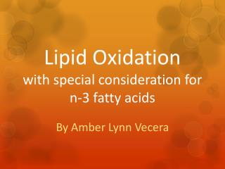 Lipid Oxidation with special consideration for n-3 fatty acids