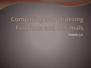 Comparing and Ordering Fractions and Decimals