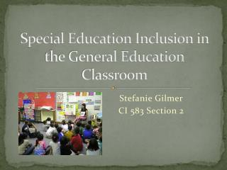 Special Education Inclusion in the General Education Classroom