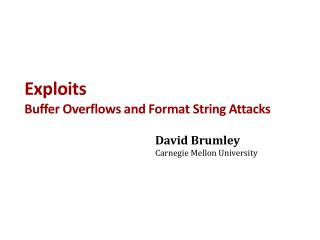 Exploits Buffer Overflows and Format String Attacks
