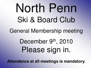 North Penn Ski & Board Club General  Membership meeting