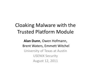 Cloaking Malware with the Trusted Platform Module