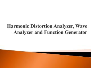 Harmonic Distortion Analyzer, Wave Analyzer and Function Generator