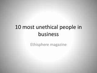 10 most unethical people in business