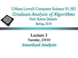 Lecture 3 Tuesday,  2/9/10 Amortized Analysis