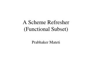 A Scheme Refresher (Functional Subset)