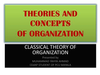 THEORIES AND  CONCEPTS OF ORGANIZATION